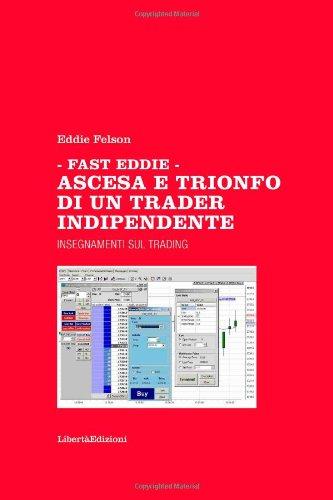 Fast Eddie - Ascesa e trionfo di un trader indipendente