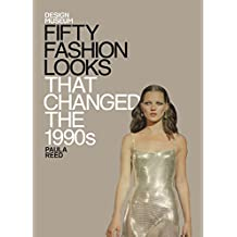 Fifty Fashion Looks That Changed the 1990s: Design Museum Fifty