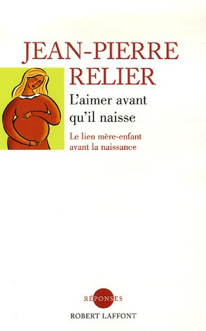 AIMER AVANT QU IL NAISSE par JEAN-PIERRE RELIER