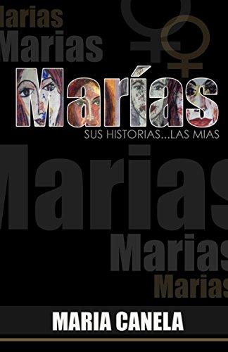 Marías: Sus historias... Las mías (Spanish Edition)