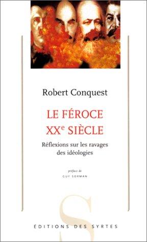 Le Féroce XXe siècle : Réflexions sur les ravages des idéologies