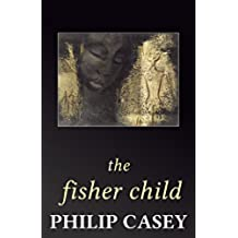 The Fisher Child (The Bann River Trilogy Book 3) (English Edition)