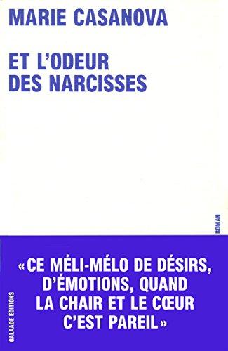 Et l'odeur des narcisses par Marie Casanova