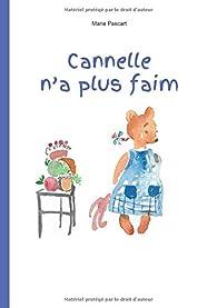 Cannelle n'a plus faim  par Marie Pascart