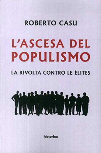 L'ascesa del populismo. La rivolta contro le élites