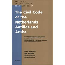 The Civil Code of the Netherlands Antilles and Aruba (Series of Legislation in Translation)