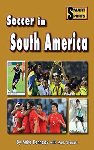 Soccer in South America (Smart about Soccer ) di Mike Kennedy