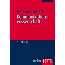 Kommunikationswissenschaft. Grundlagen und Problemfelder. Umrisse einer interdisziplinären Sozialwissenschaft.