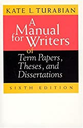 A Manual for Writers of Term Papers, Theses, and Dissertations (Manual for Writers of Research Papers, Theses & Disertations)