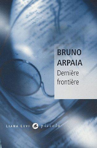 Dernière frontière par Bruno Arpaia