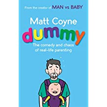 Dummy: The Comedy and Chaos of Real-Life Parenting (English Edition)