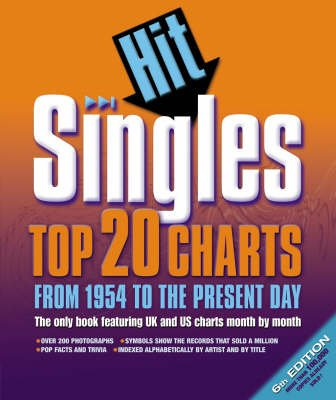 Hit Singles: The Top 20 Charts from 1954 to the Present Day