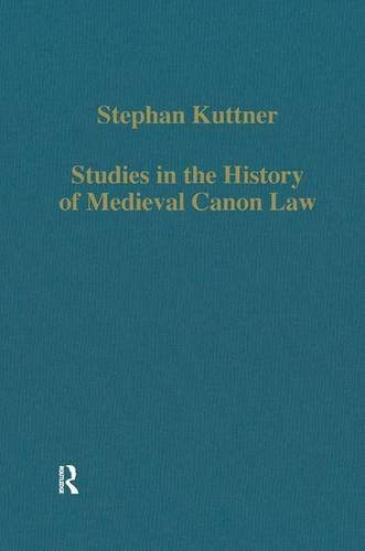 Studies in the History of Medieval Canon Law (Collected Studies Series) (Medieval Canon Law)