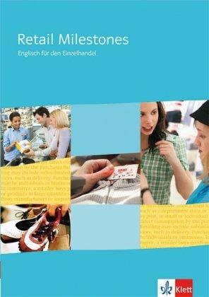 Retail Milestones. Englisch für den Einzelhandel: Lehr- und Arbeitsbuch