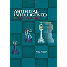 Artificial Intelligence: A New Synthesis (The Morgan Kaufmann Series in Artificial Intelligence) by Nils J. Nilsson (1998-04-17)