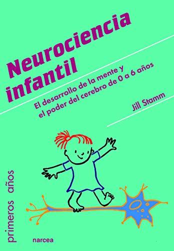 Neurociencia infantil (Primeros Años) por Jill Stamm