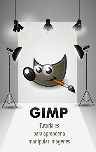 GIMP - Tutoriales para aprender a manipular imágenes (Herramientas multimedia nº 1)