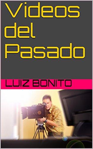 Videos del Pasado por Luiz Bonito