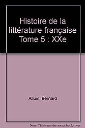 Histoire de la littérature française Tome 5 : XXe