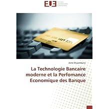 La Technologie Bancaire moderne et la Perfomance Economique des Banque