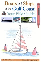 Boats and Ships of the Gulf Coast: Your Field Guide