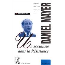 Daniel Mayer : Un socialiste dans la Résistance