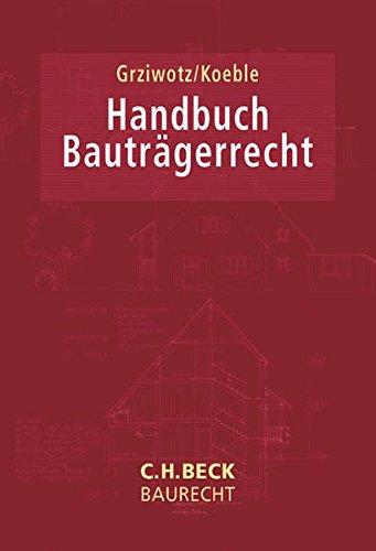 Handbuch Bauträgerrecht (C. H. Beck Baurecht) H&c Vogel