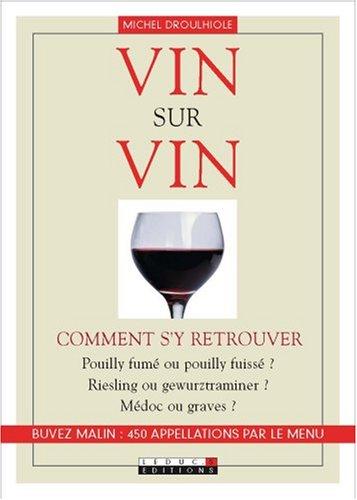 Vin sur vin : Comment s'y retrouver