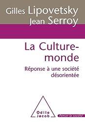 Culture-monde (La): Réponse à une société désorientée