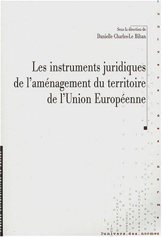 Les instruments juridiques de l'aménagement du territoire de l'Union européenne