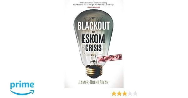 Blackout - The Eskom Crisis: Amazon co uk: James Brent Styan