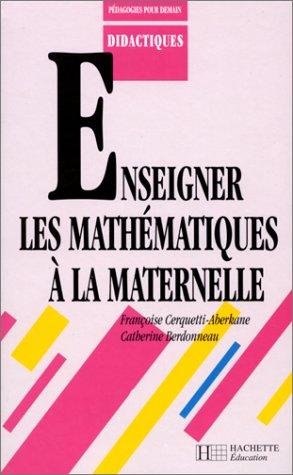Enseigner les mathmatiques  la maternelle