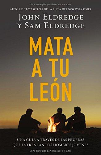 Mata a Tu León: Una Guía a Través de Las Pruebas Que Enfrentan Los Hombres Jóvenes