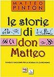 Le storie di don Matteo. Favole e racconti per la scuola e il catechismo