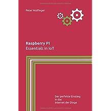 Raspberry PI: Essentials in IoT