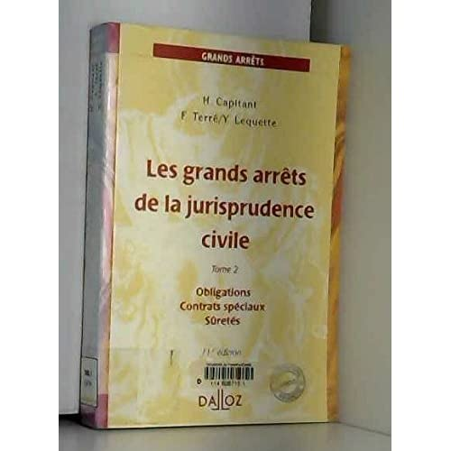 Les Grands Arrêts de la jurisprudence civile, tome 2 : Obligations - Contrats spéciaux - Sûretés, 11e édition