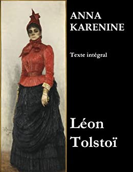 Anna Karénine (Texte intégral) par [Tolstoï, Léon]
