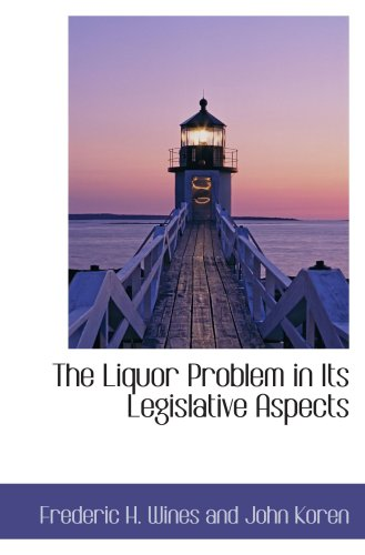 The Liquor Problem in Its Legislative Aspects