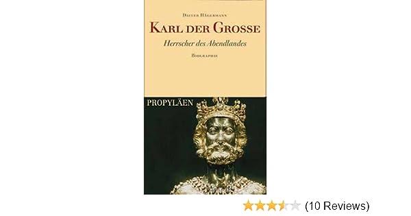 karl der grosse herrscher des abendlandes biographie amazonde dieter hgermann bcher - Karl Der Grose Lebenslauf