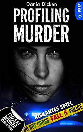 Buchseite und Rezensionen zu 'Profiling Murder - Fall 5: Riskantes Spiel (Laurie Walsh Thriller Serie)' von Dania Dicken