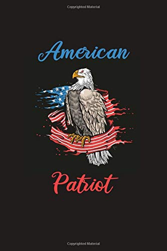 American Patriot: Funny Patriotic Notebook. College Ruled Lined Journal.