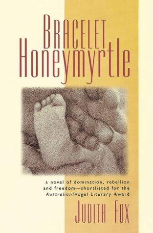 Bracelet Honeymyrtle: Vogel Shortlisted (Allen & Unwin Fiction)