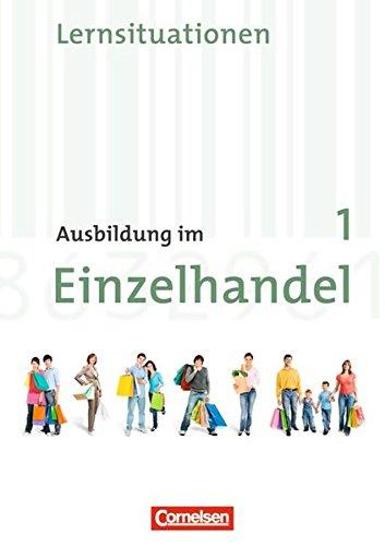 Ausbildung im Einzelhandel - Allgemeine Ausgabe: 1. Ausbildungsjahr - Arbeitsbuch mit Lernsituationen