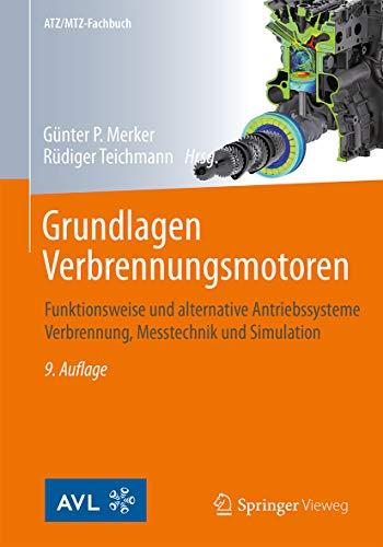 Grundlagen Verbrennungsmotoren: Funktionsweise und alternative Antriebssysteme Verbrennung, Messtechnik und Simulation (ATZ/MTZ-Fachbuch) - Verbrennungsmotoren