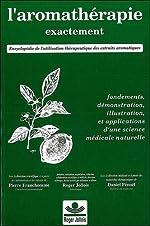 L'aromathérapie exactement de Pierre Franchomme