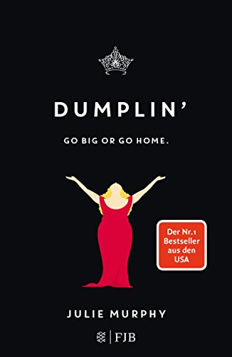 Dumplin - go big go home