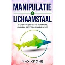 Manipulatie & lichaamstaal: Het leren lezen van mensen & het manipuleren en herkennen van leugens Leer alles over psychologie & manipulatie, mentale kracht ... met mensen (Algemene psychologie Book 2)