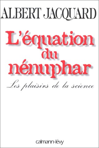 L'EQUATION DU NENUPHAR. Les plaisirs de la science
