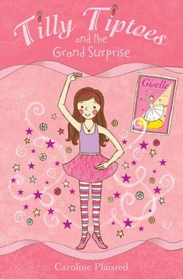 [(Tilly Tiptoes and the Grand Surprise)] [By (author) C. A. Plaisted] published on (June, 2011)