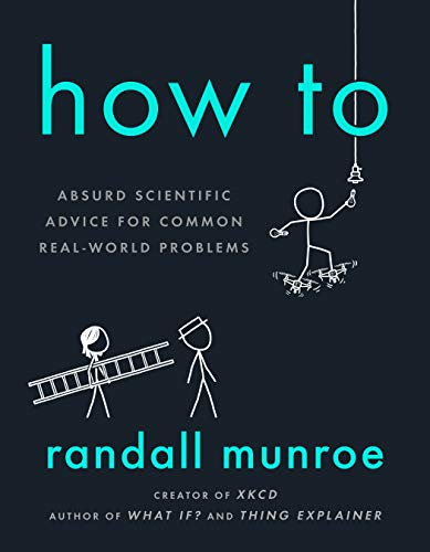 Preisvergleich Produktbild How To: Absurd Scientific Advice for Common Real-World Problems